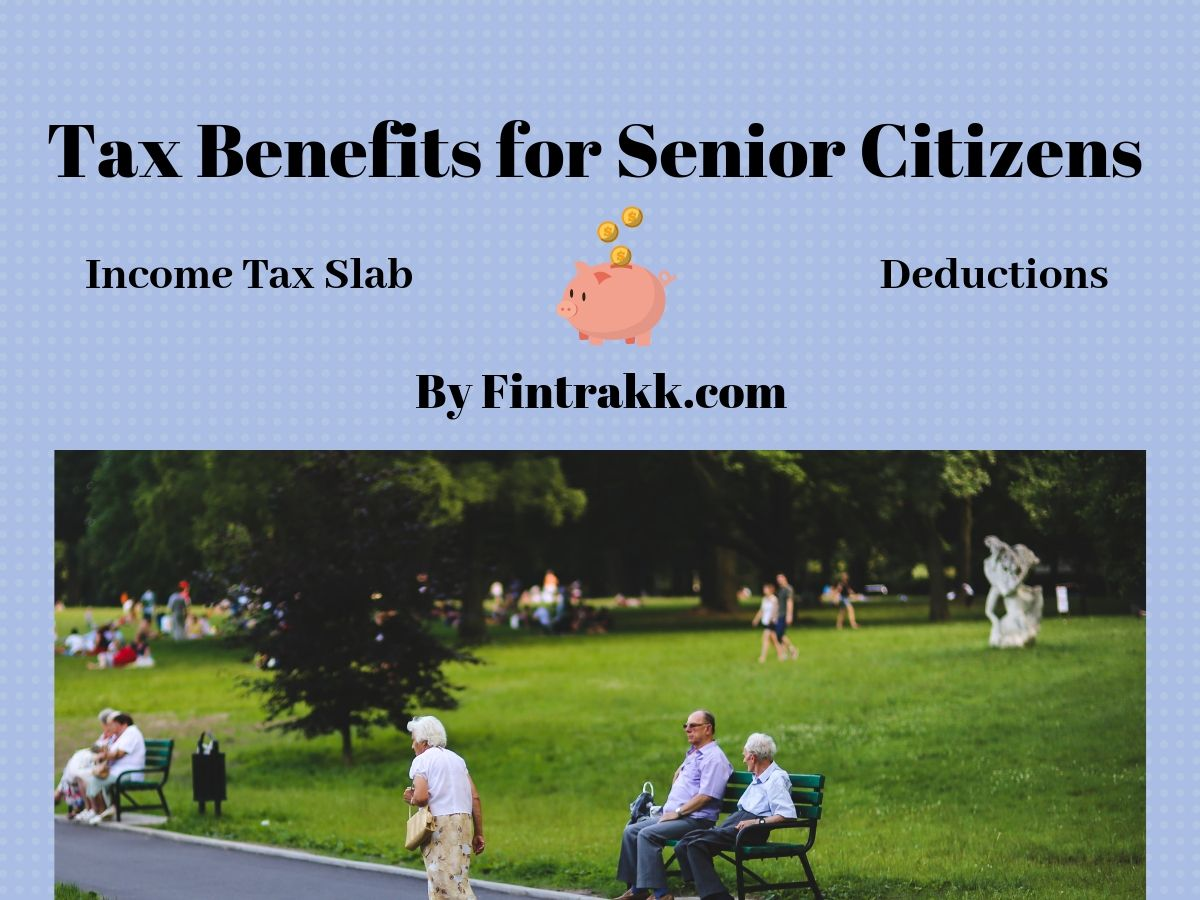 Income Tax Slab for Senior Citizens India: Benefits & Deductions