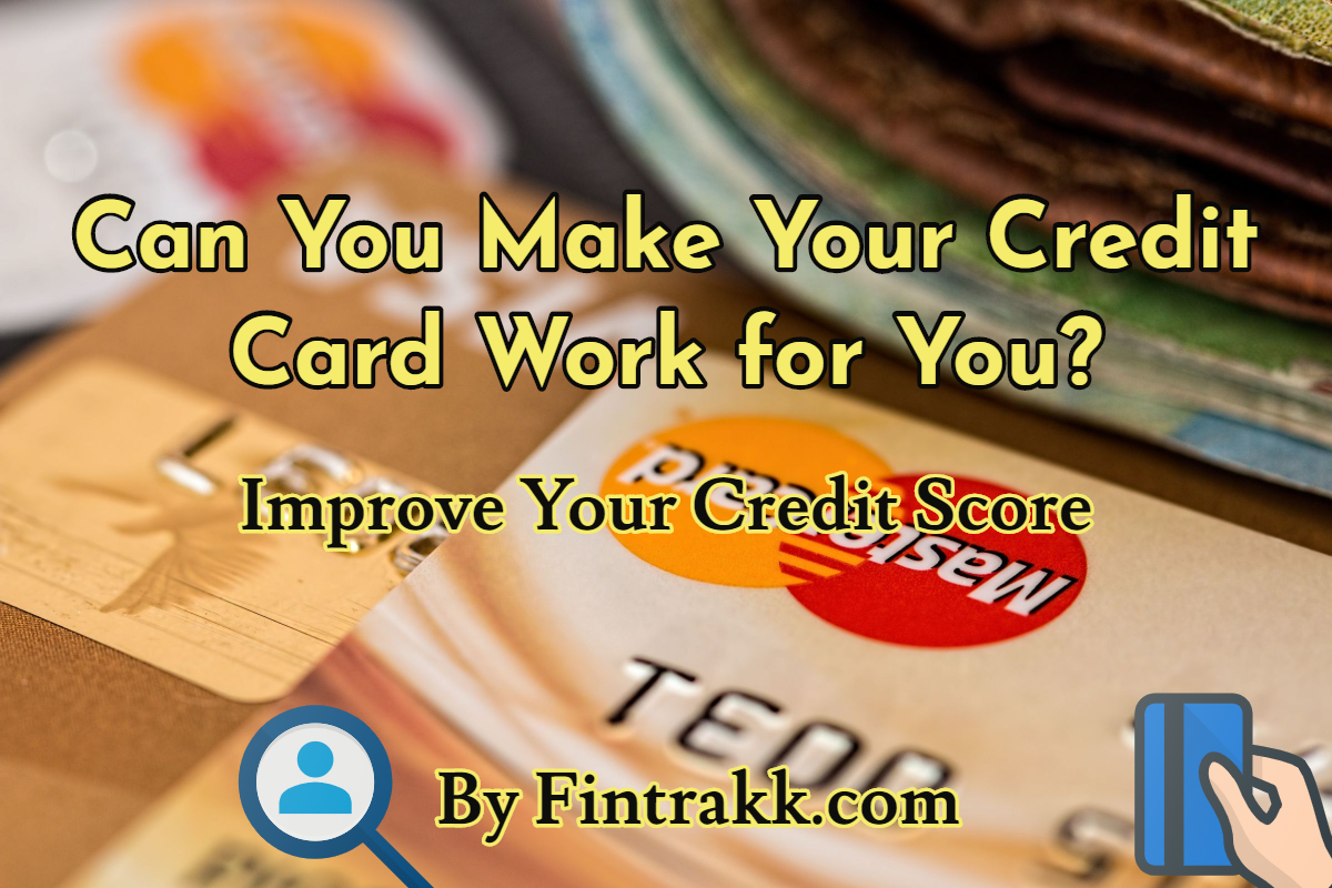 Improve Credit card score or CIBIL