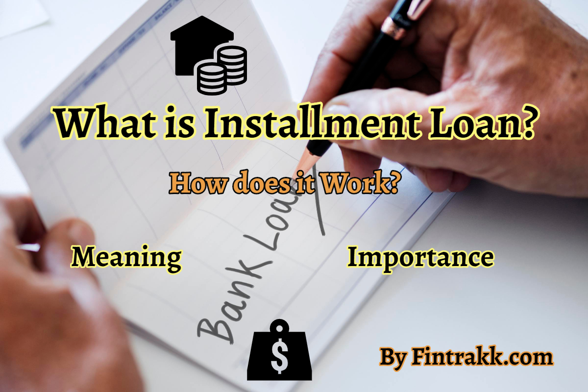 What is an Installment Loan & How does it work?