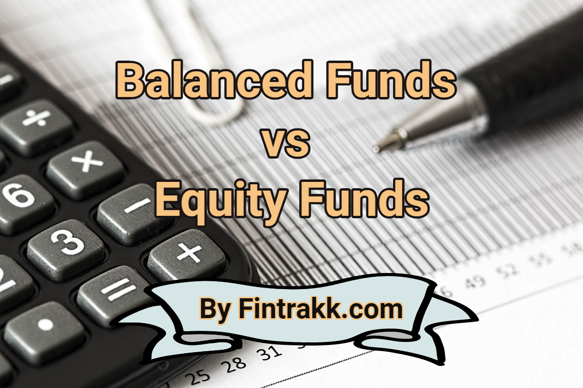 Balanced funds vs equity funds difference