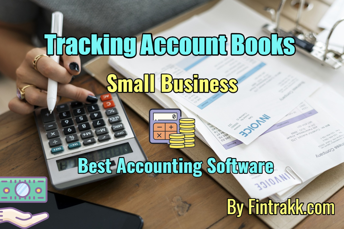 Tracking Account Books in Small Business: Is it possibly easy?