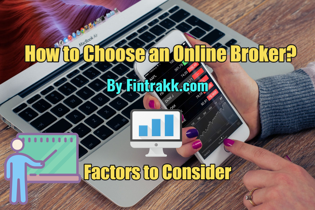 How to Choose an Online Broker? Factors to Consider