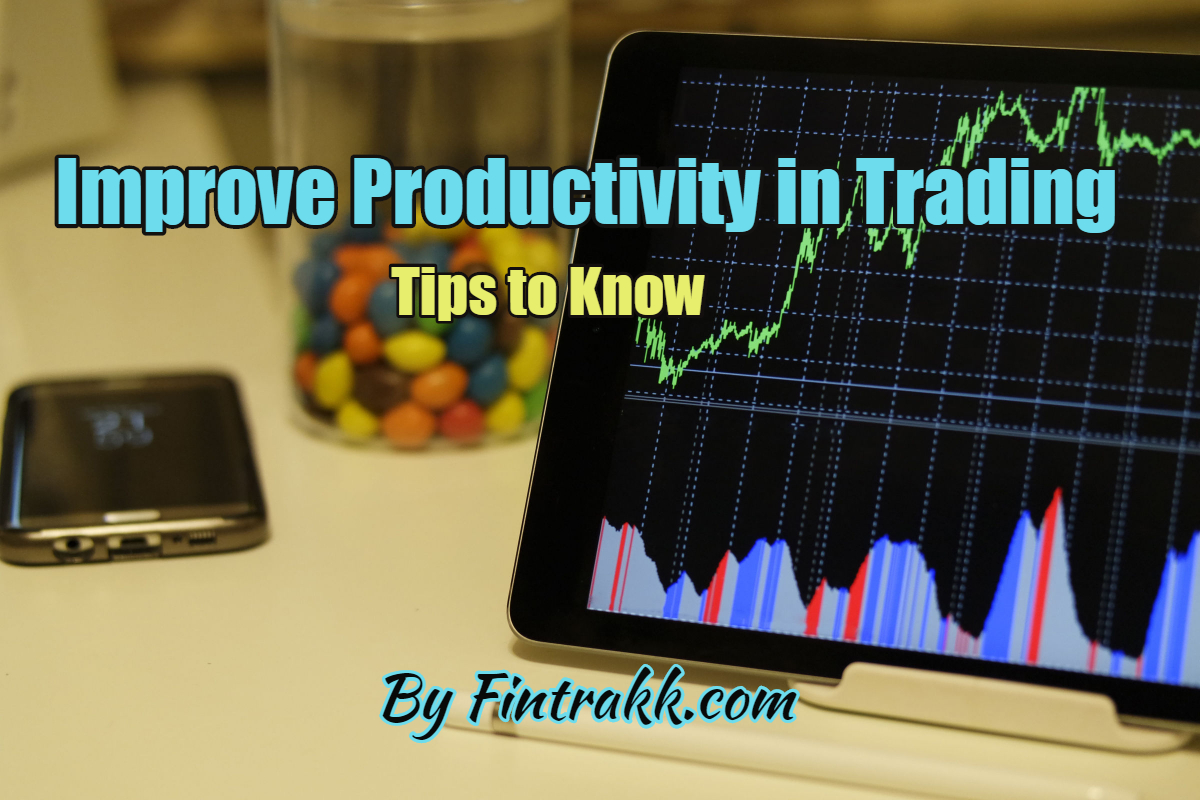 Key Steps to Improve Your Productivity in Trading