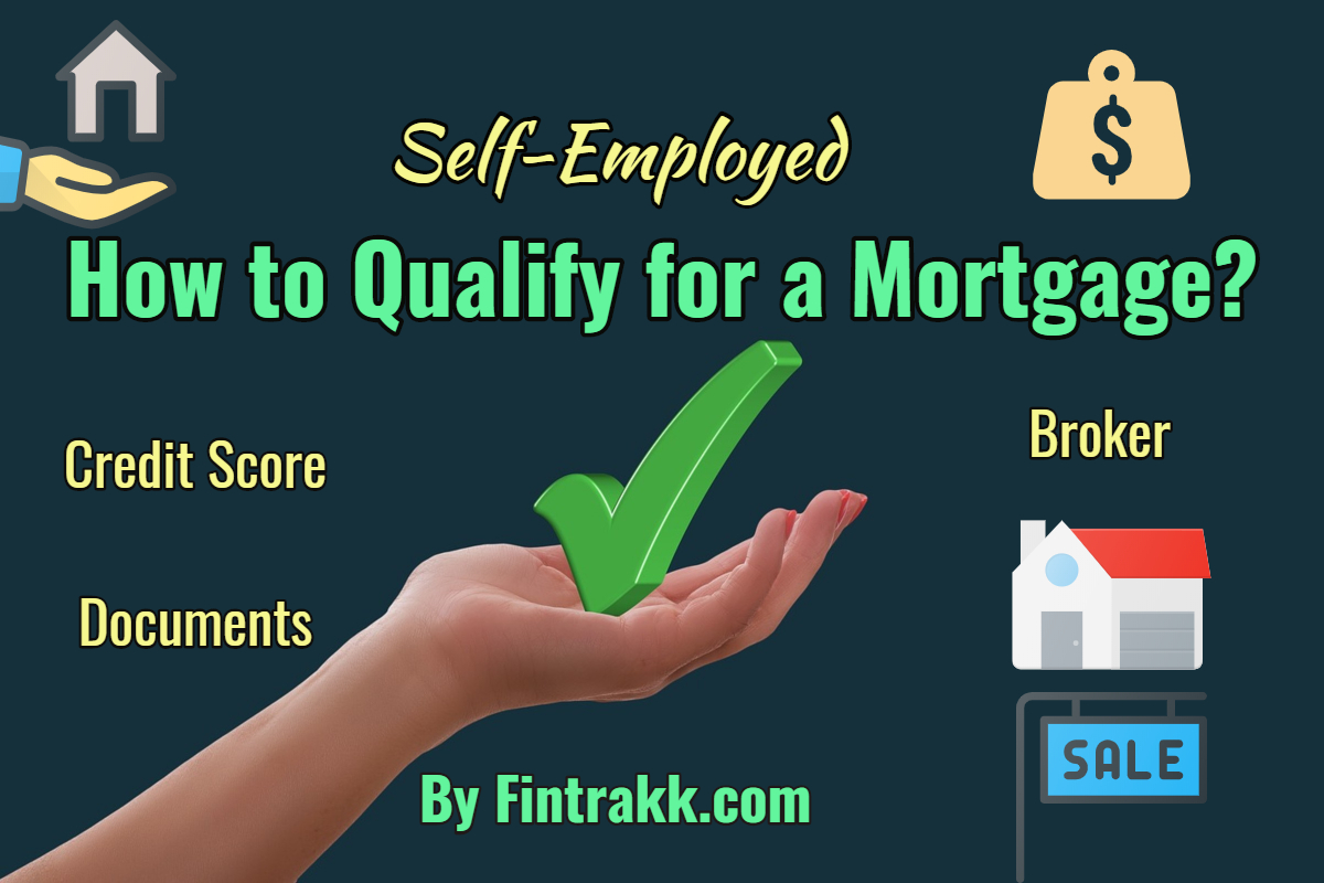 How to Qualify for a Mortgage Being Self-Employed?