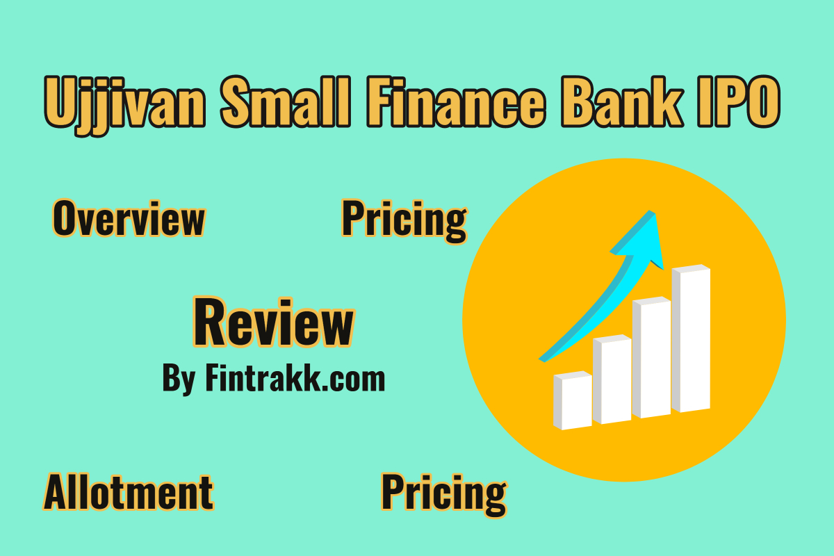 Ujjivan Small Finance Bank Ltd IPO Review, Ujjivan IPO review