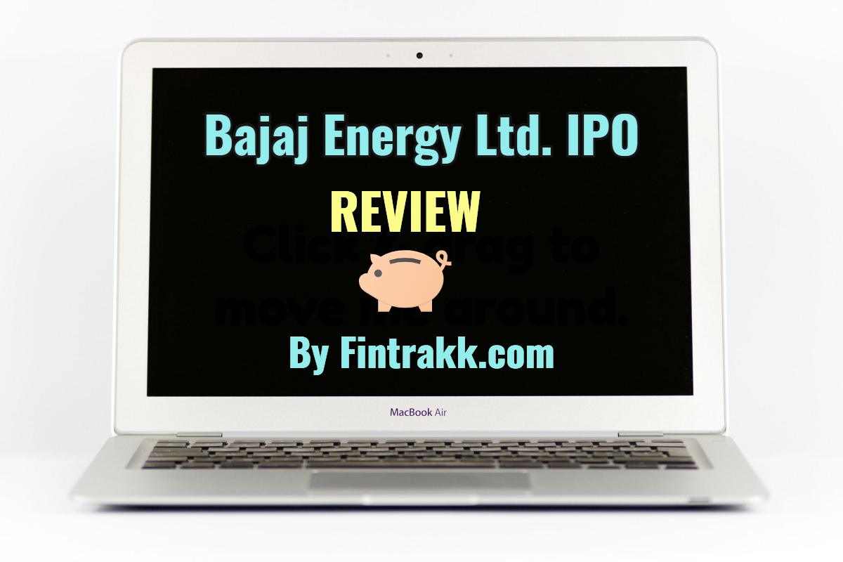 Bajaj Energy Ltd. IPO Review, dates, price, allotment