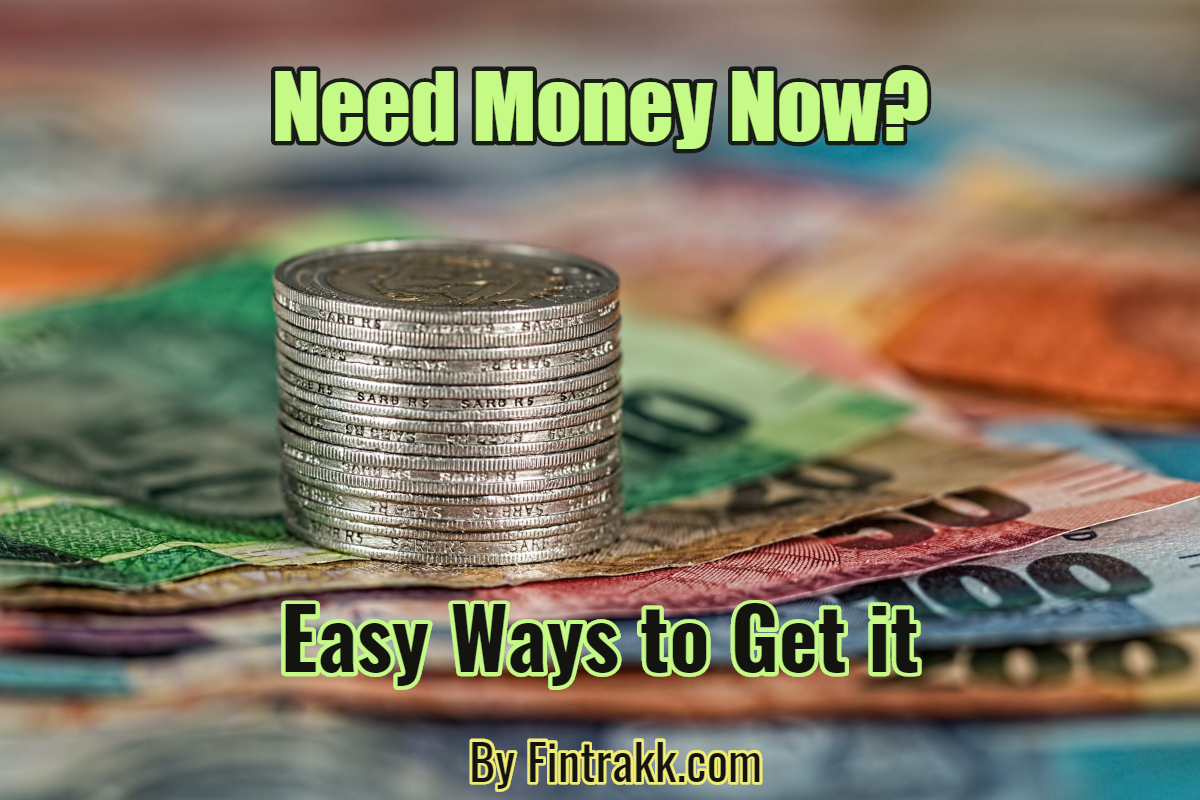 Need Money Now? 5 Easy Ways to get it