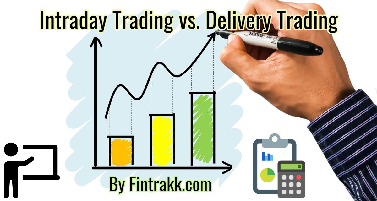 Intraday Trading Vs. Delivery Trading: What's the Difference?
