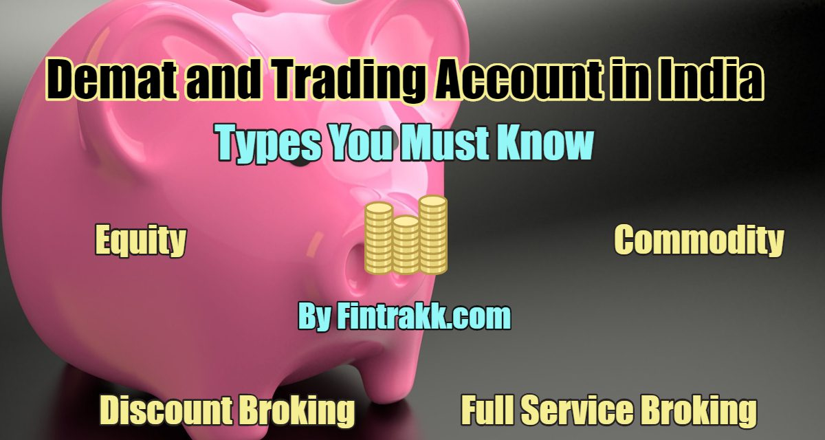 Different Types of Demat & Trading Accounts in India