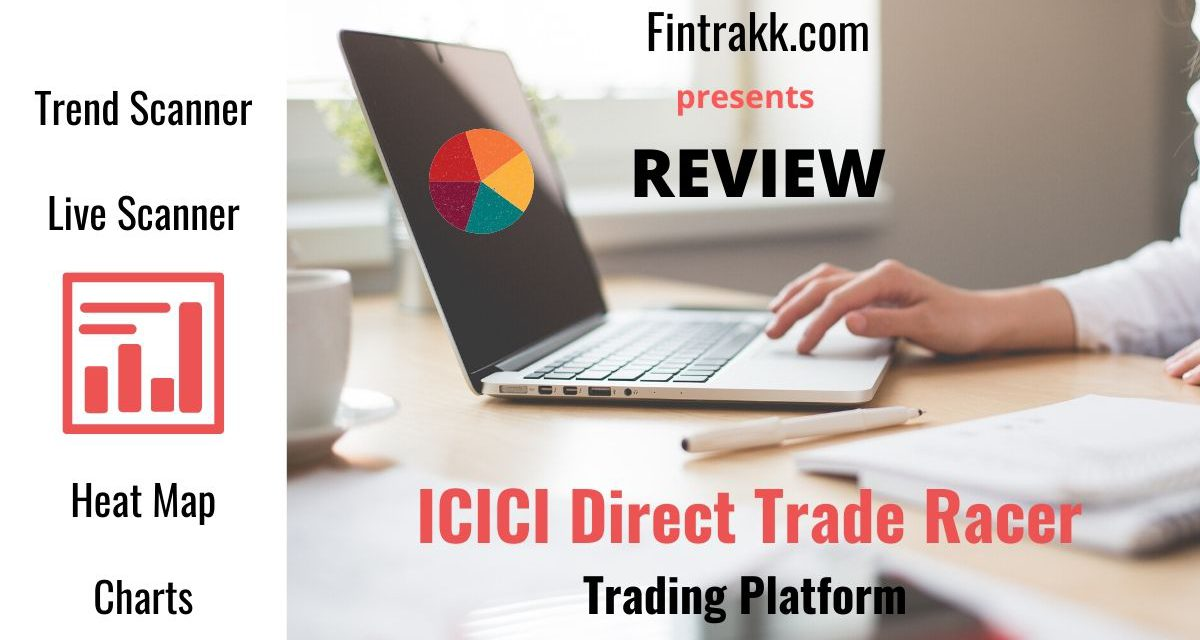 ICICI Direct Trade Racer Review: Web, App Trading Platform
