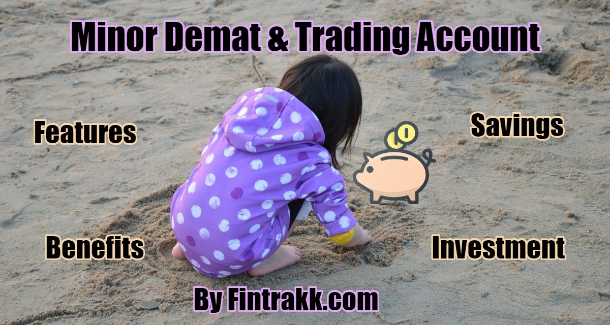 How to Open Minor Demat and Trading Account in India?
