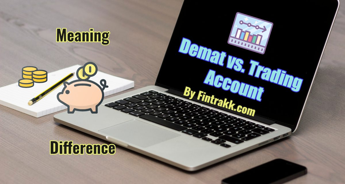 Demat vs. Trading Account Comparison: What's the Difference?