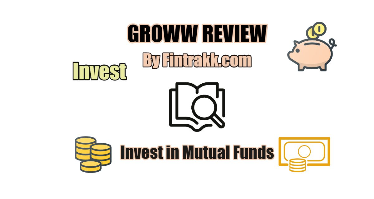 Groww Review: Invest in Mutual Funds through Groww App