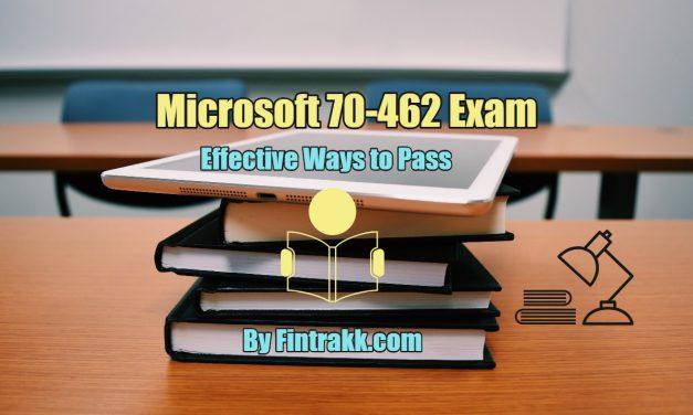 How to Pass Microsoft 70-462 Exam easily? Effective Ways