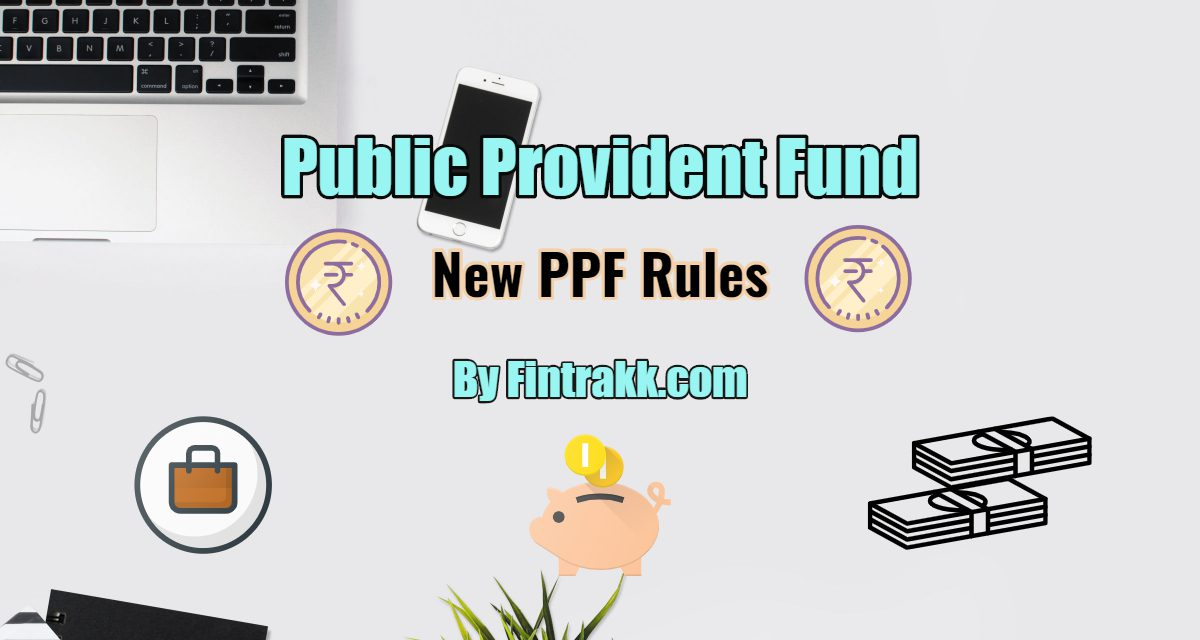 New PPF Rules: Public Provident Fund Scheme 2019