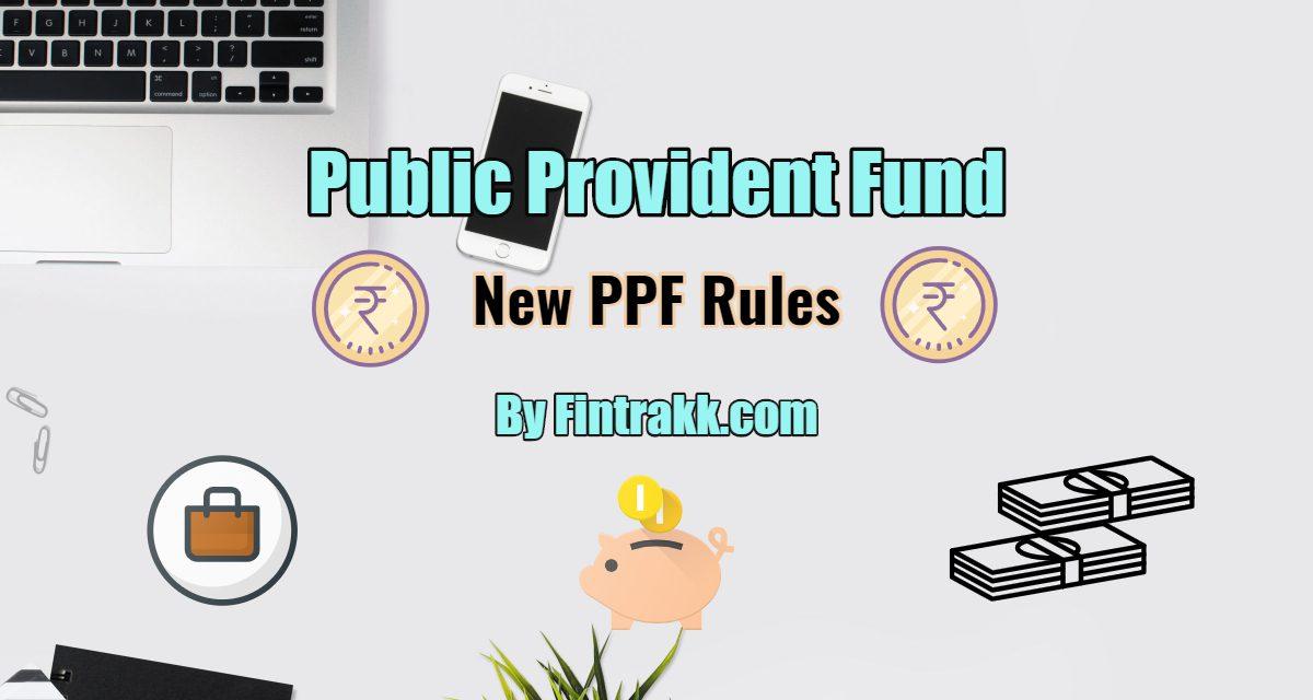 New PPF Rules: Public Provident Fund Scheme 2019