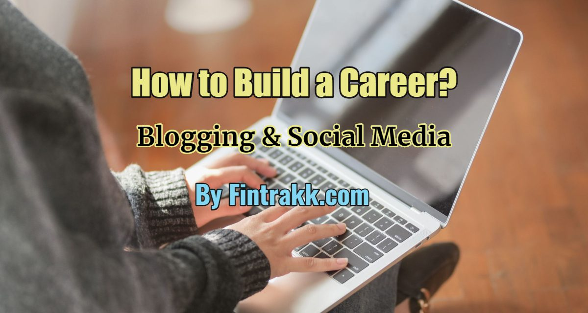 How To Make a Career Out of Blogging and Social Media?