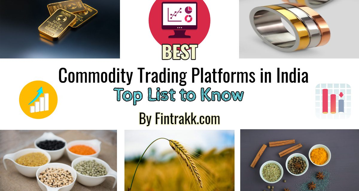 Best Commodity Brokers in India: Top Trading Platforms 2021