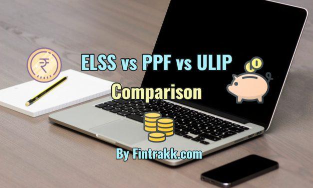 ELSS vs PPF vs ULIP: Features and Comparison