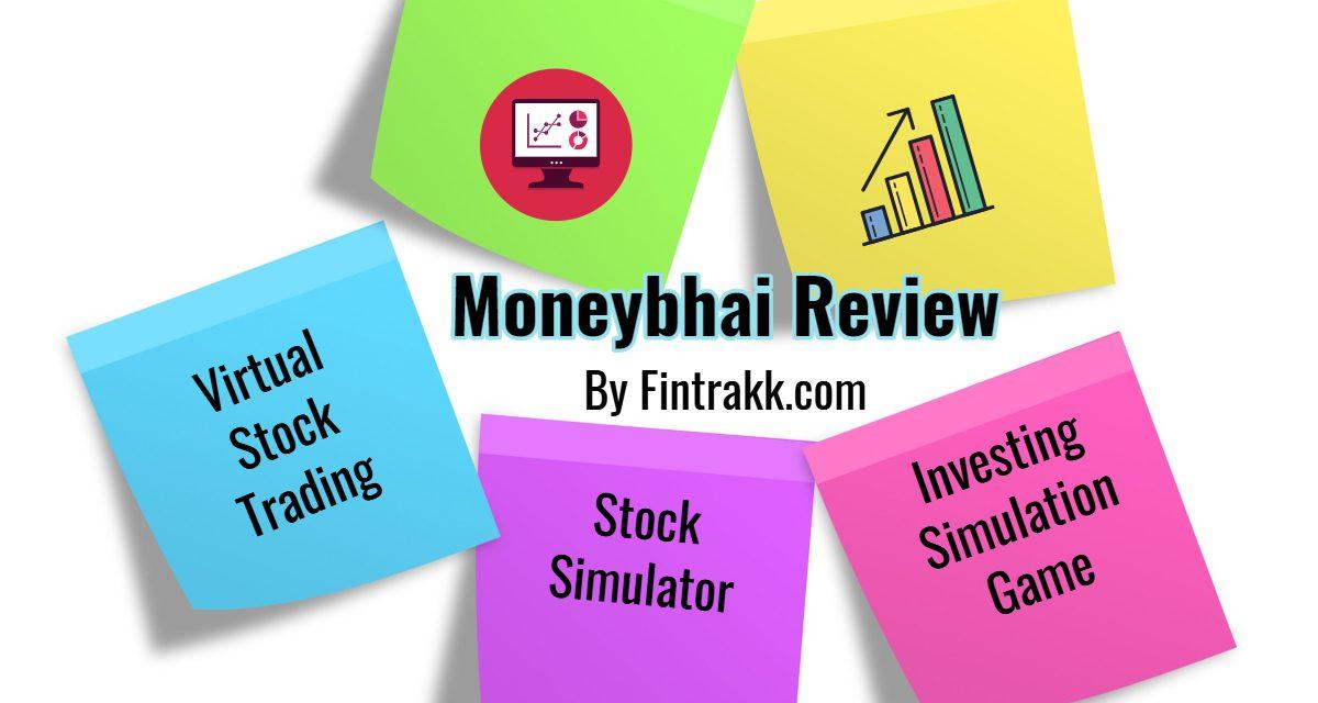 Moneybhai Review: Online Virtual Stock Market Trading Game