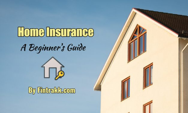 A Complete Beginner's Guide for Buying Home Insurance
