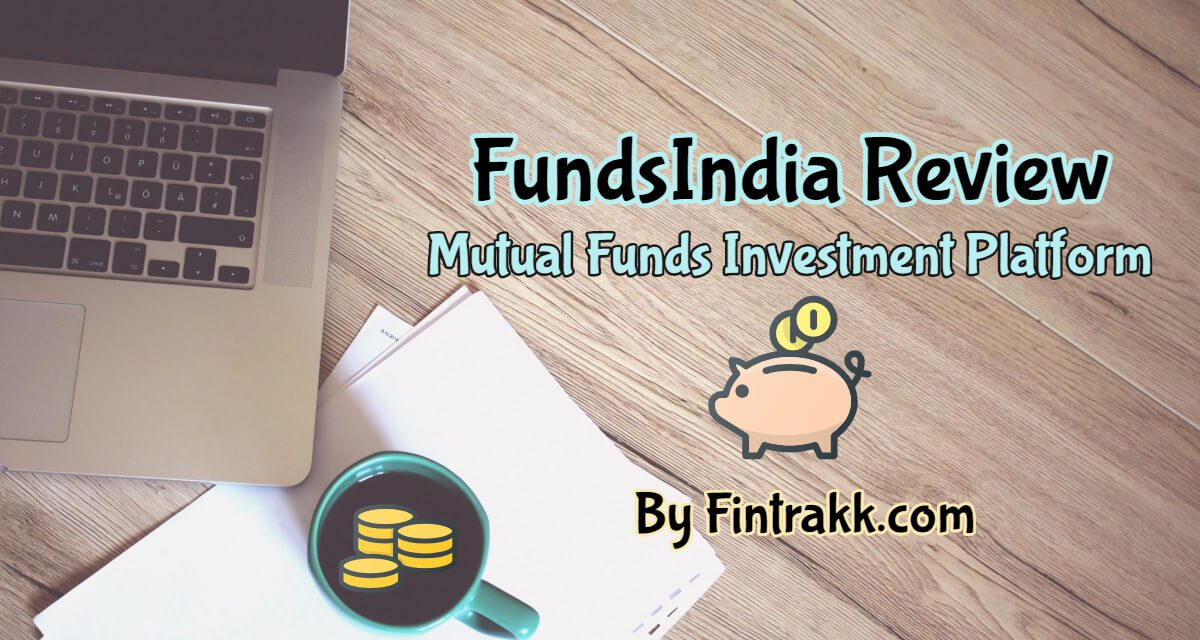 FundsIndia Review: Investment Platform for Mutual Funds, Equity, SIP & ELSS
