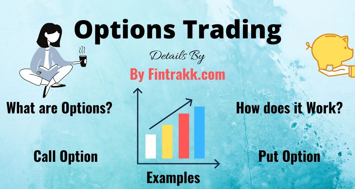 Option Trading: Meaning,Types of Options & Examples