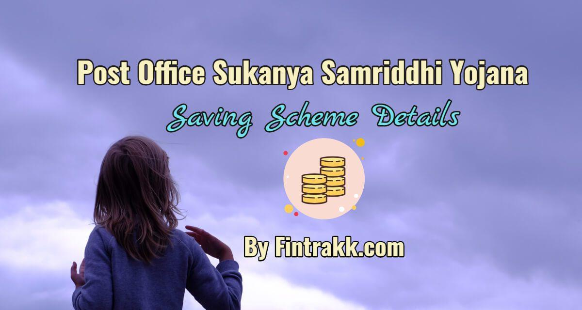 Post Office Sukanya Samriddhi Yojana (SSY): Scheme Details, How to open Account?