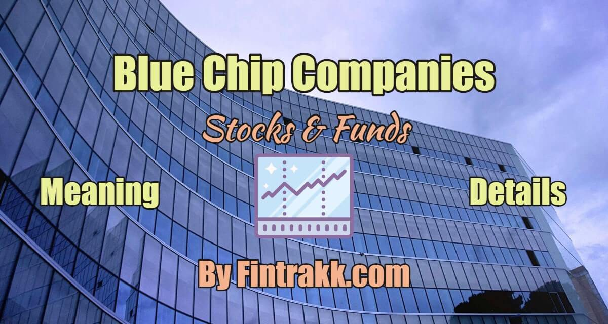 Blue Chip Companies in India: Meaning, List of Stocks & Funds