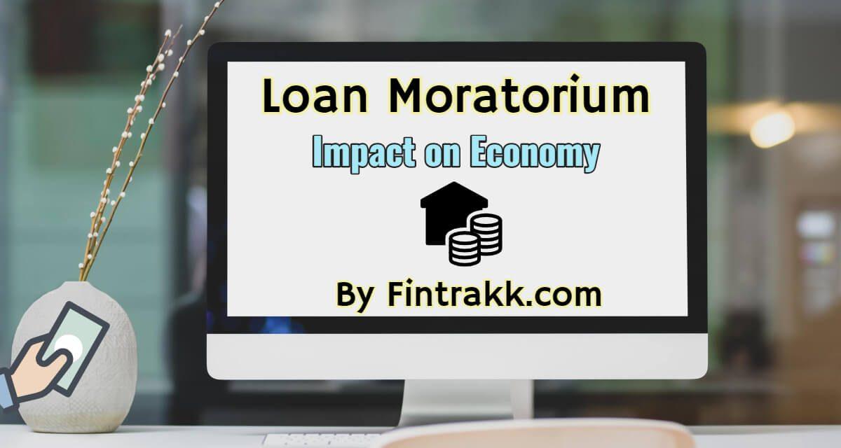 How Loan Moratorium Might Impact the Economy?