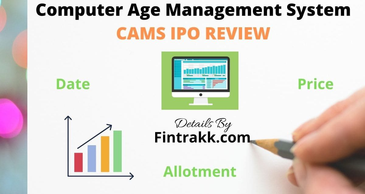 CAMS IPO Review: Date, Price Band, Subscription & Allotment Details