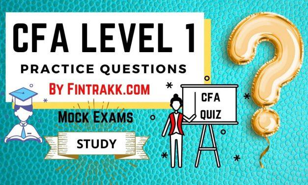 CFA Level 1 Practice Questions, Mock Exam & Quiz