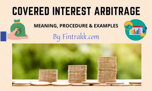 Covered Interest Arbitrage: Meaning, Procedure and Example