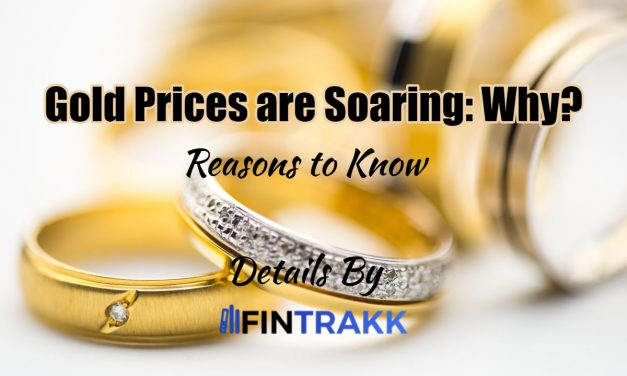 Why Gold Prices are Rising in India? Reasons to Know