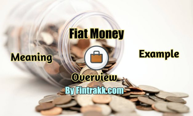 Fiat money: Meaning, Example & Overview of Fiat Currency
