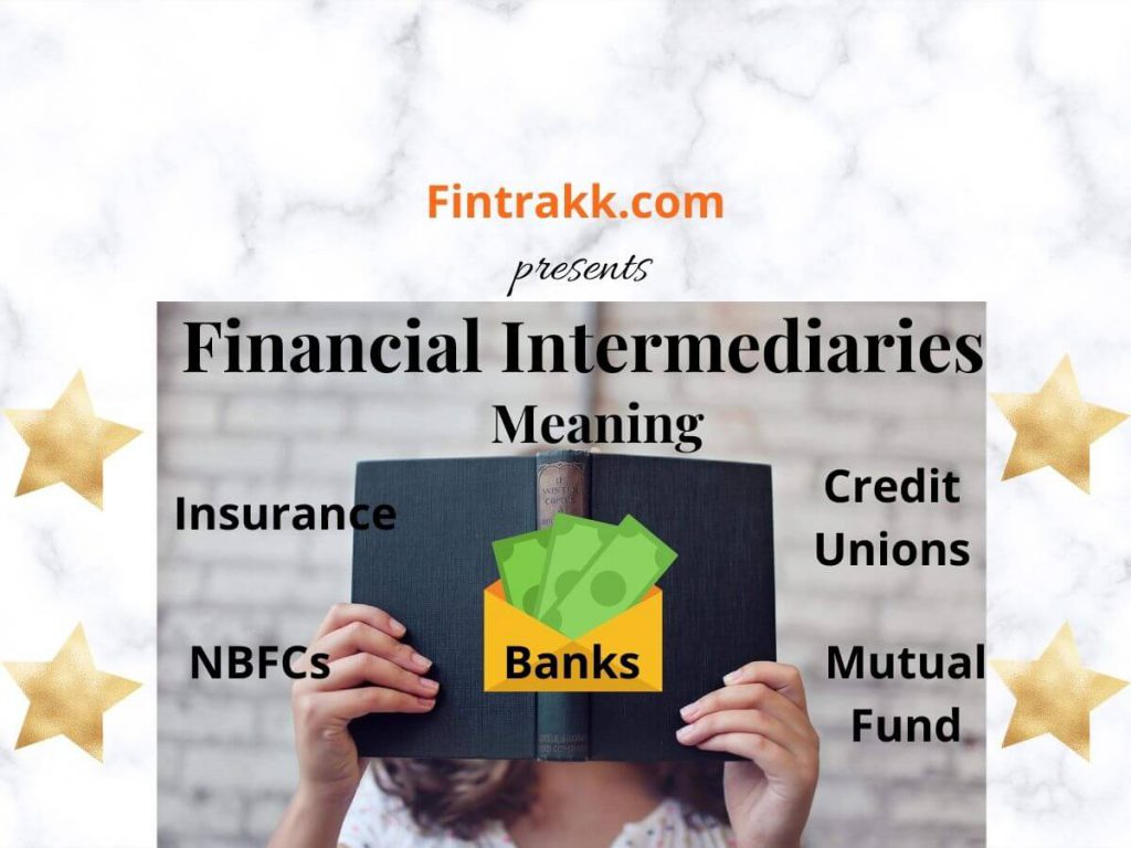Financial intermediaries meaning, types, examples