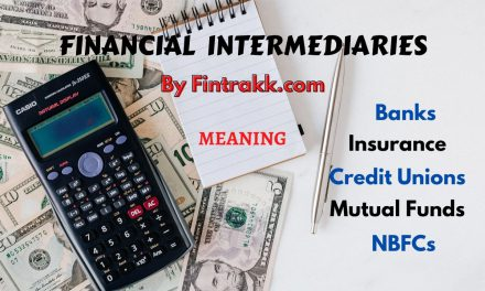 Financial Intermediaries: Meaning, Types & Importance