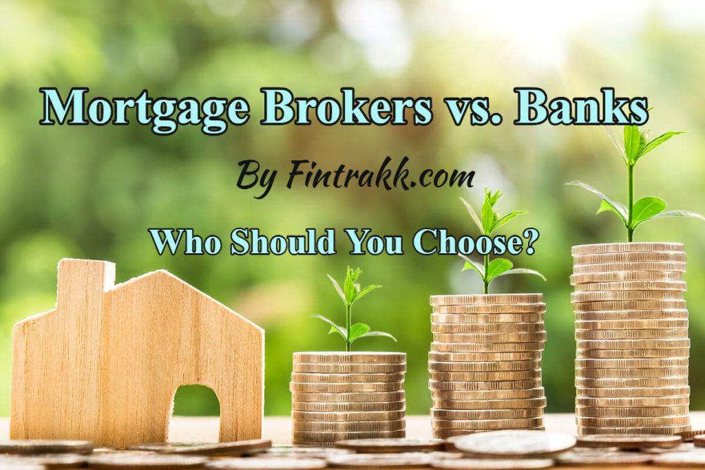 mortgage brokers vs. banks, mortgage brokers, banks, mortgage brokers vs. banks difference