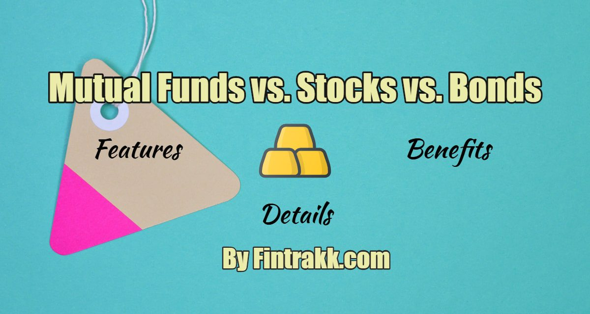 Mutual Funds vs. Stocks vs. Bonds: Risks, Returns & Performance