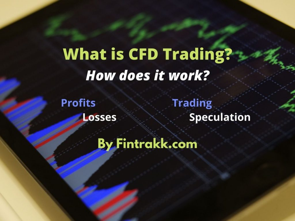 What is CFD Trading? How does it Work? | Fintrakk