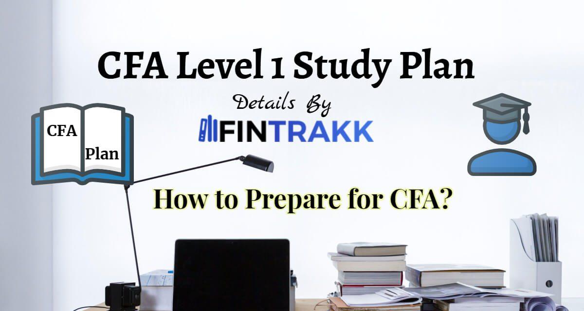 How to Prepare for CFA Level 1? Study Plan for CFA Exam
