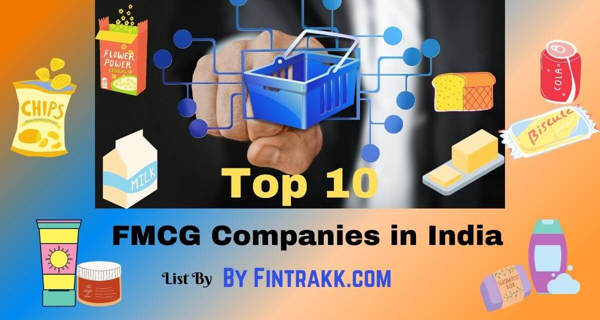 Top 10 FMCG Companies in India – Best List 2021