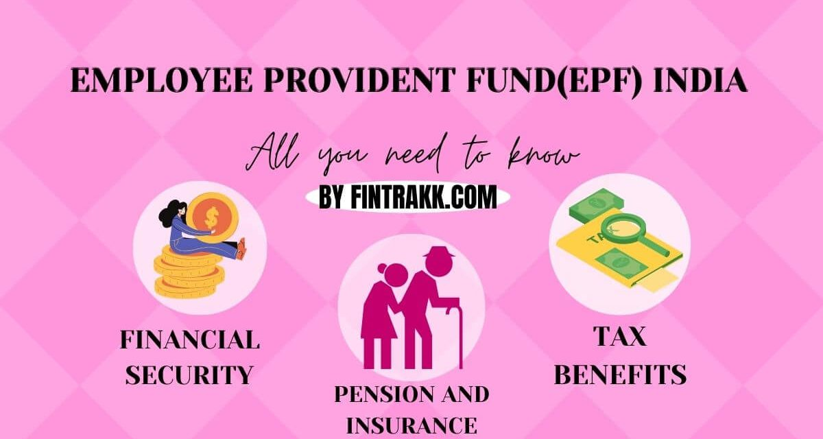 Employee Provident Fund (EPF) India: All you need to know
