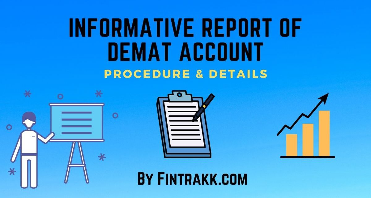 Informative Report of Demat Account – Procedure