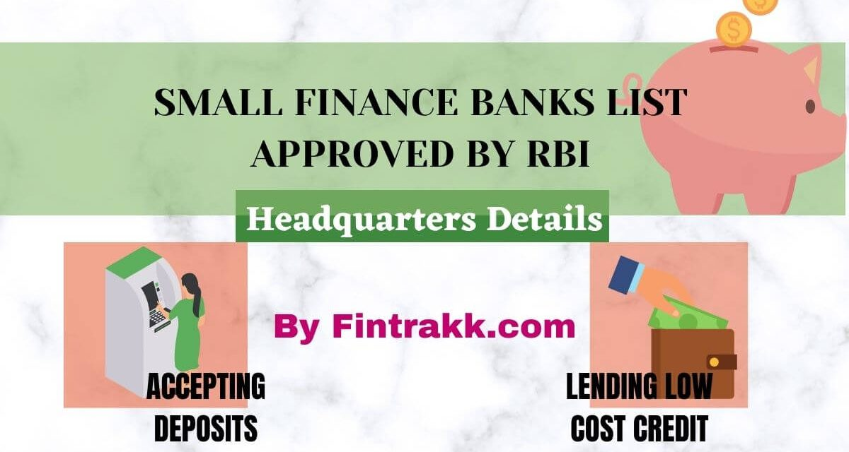 Small Finance Banks List approved by Reserve Bank of India (RBI) – Headquarters Details