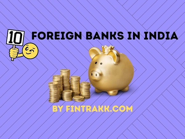top foreign banks, foreign banks in India, best foreign banks